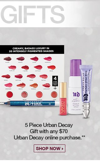 Free Gifts - 5 Piece Urban Decay Gift with any $70 Urban Decay online purchase.** - Shop Now