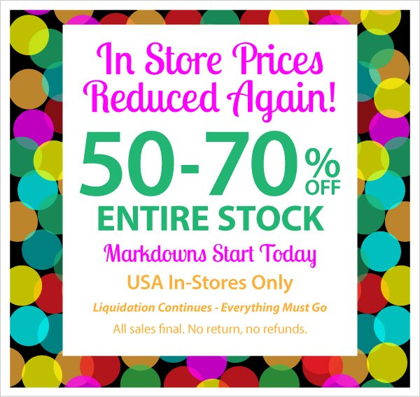 New In Store Markdowns! Everything 50-70% Off Starts Today