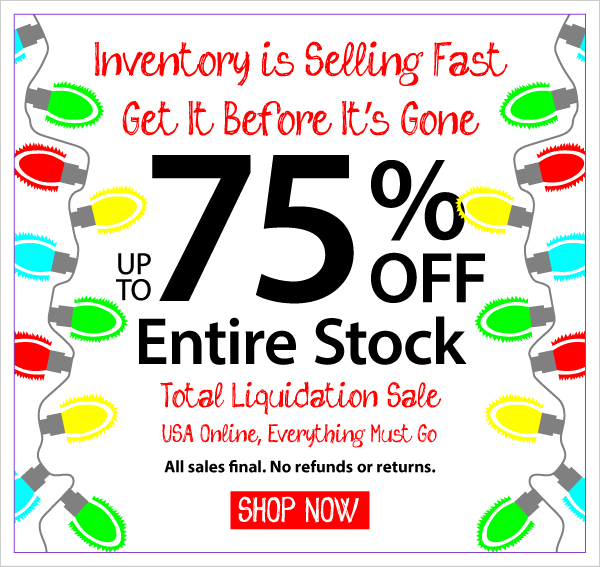 Going, Going, Going! Total Liquidation - Up to 75% Off Entire Stock