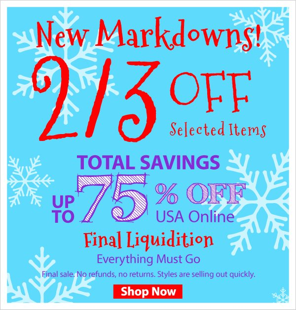 New Markdowns! 2/3 Off On Selected Items Online for Total Savings Up to 75% Off Everything