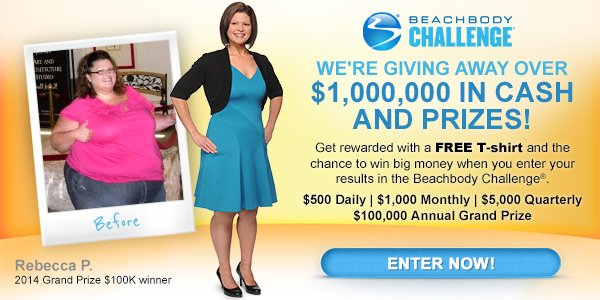 Beachbody CHALLENGE®—WE'RE GIVING AWAY OVER $1,000,000 IN CASH AND PRIZES!—Get rewarded with a FREE T-shirt and the chance to  win big money when you enter your results in the Beachbody Challenge®.—$500 Daily | $1,000 Monthly | $5,000 Quarterly | $100,000 Annual Grand Prize—ENTER NOW!—Rebecca P.—Before and After Photos—2014 Grand Prize $100K winner