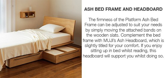ps if you do not wish to receive details about our future product launches and promotions you can of course unsubscribe now or at any time in the future - Muji Bed Frame