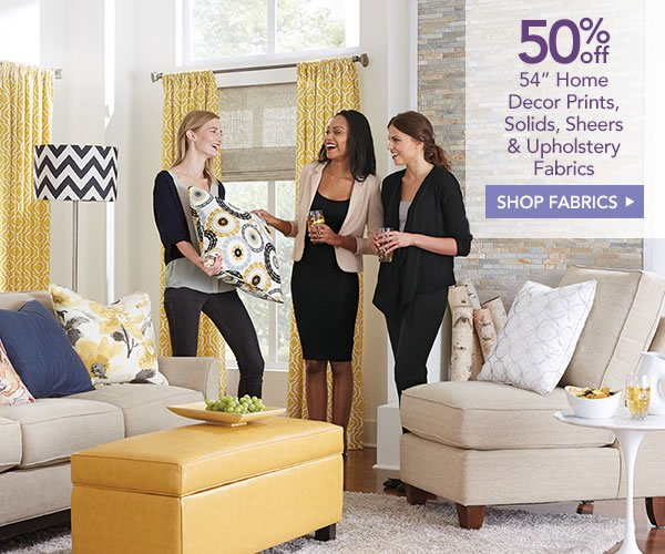 Jo Ann Fabric And Craft Store Home Sweet Savings 50 Off Selected Home Decor Fabrics Milled
