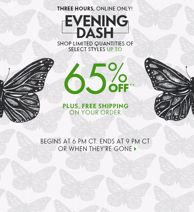 Evening Dash: Up to 65% off