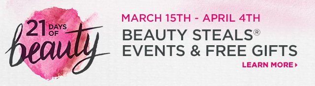 21 Days of Beauty | March 15th through April 4th, Beauty Steals, Events and Free Gifts, Learn More!