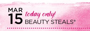 March 15, Today Only Beauty Steals