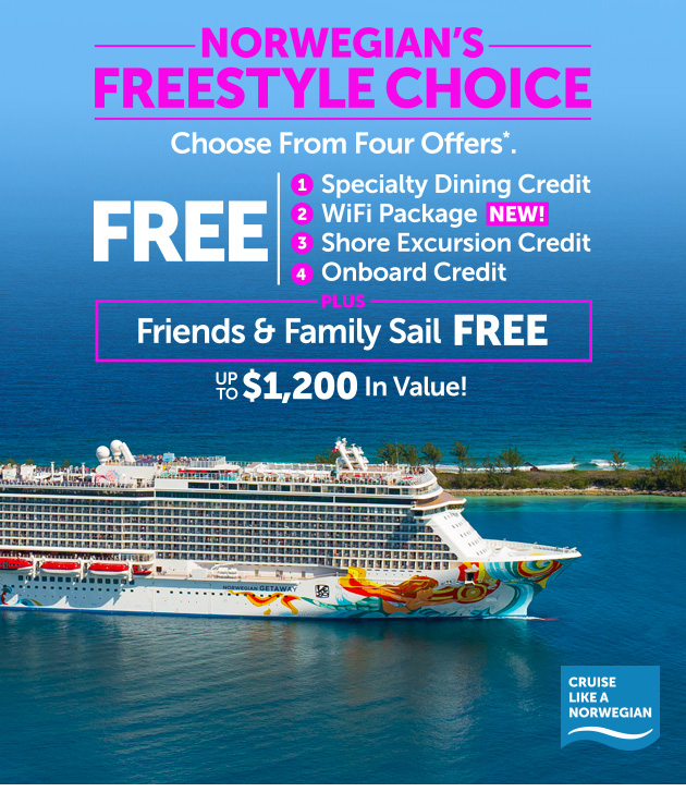 Norwegian Cruise Line: For The First Time Ever - Now Choose Free