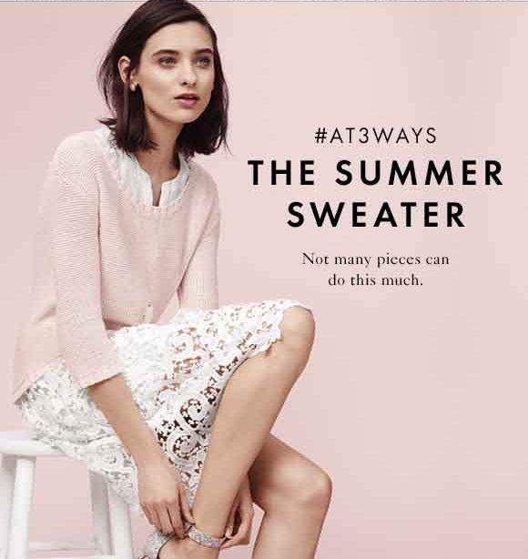 Ann Taylor: The Summer Sweater, 3 Ways.