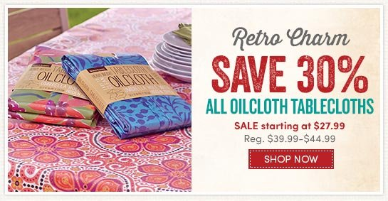 Save 30% on All Oilcloth Tablecloths