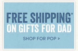 Free Shipping on Select Gifts for Dad