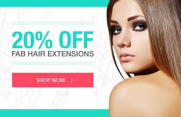 Hairtrade Until Thursday Get An EXTRA 20 OFF Fab Hair Extensions