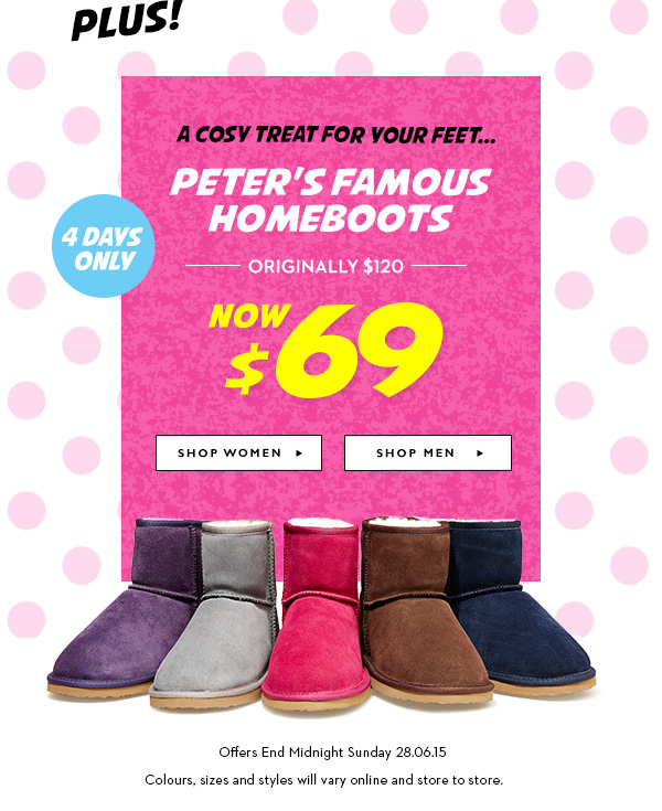 8efdbb3cb4 PLUS! A cosy treat for your feet... 4 DAYS ONLY. Peter s