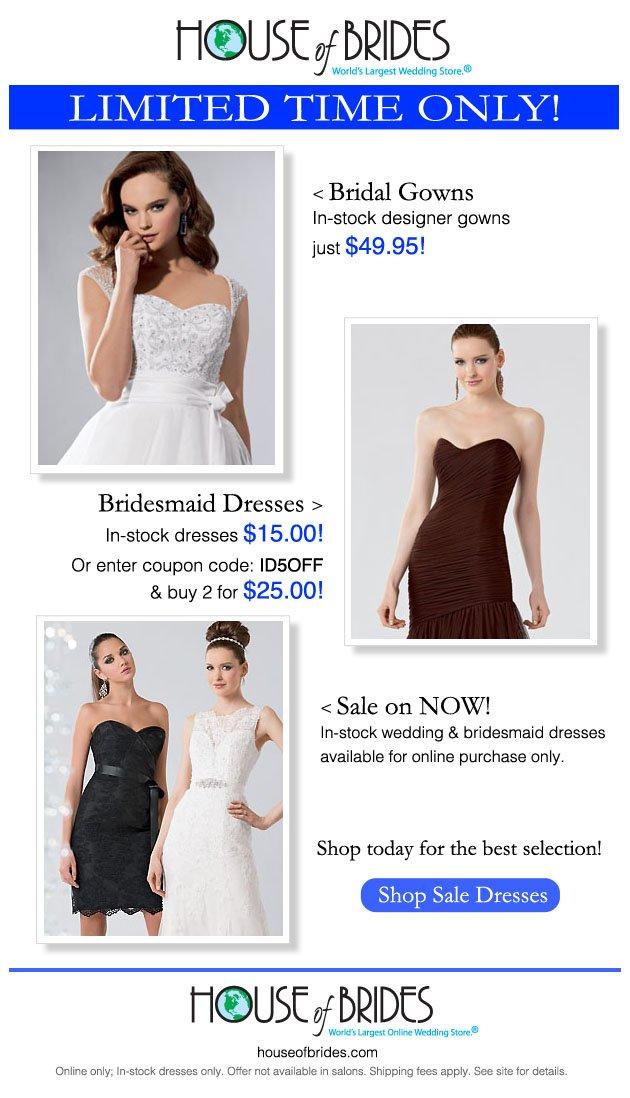 2b7e2d1b7a House of Brides  Wow!  49.95 Bridal Gowns    15.00 Bridesmaid Gowns ...