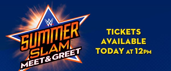 Wwe shop get your tickets for nxt summerslam panel and wwe meet summer slam meet and greet tickets available today at 12pm m4hsunfo