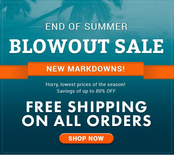 End of Summer Blowout Sale - New Markdowns + Savings of 30-80% Off!