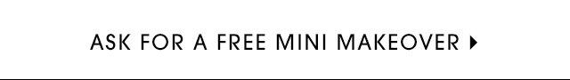GET A FREE MINI MAKEOVER