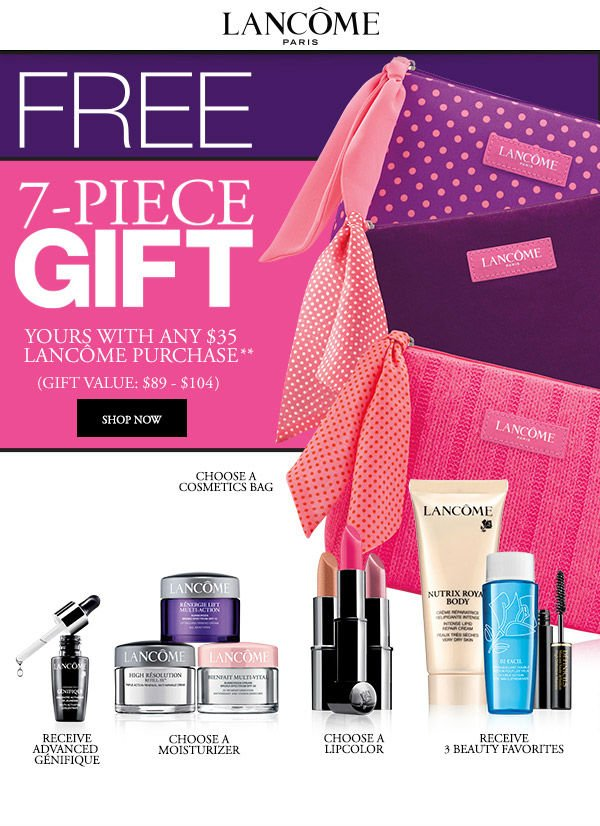 eb37f40bafd LANCOME PARILS FREE 7-PIECE GIFT YOURS WITH ANY #35 LANCOME PURCHASE* (