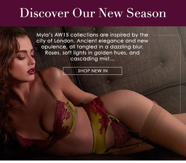 Discover Our New Season - Myla's AW15 collections are inspired by the city of London. Ancient elegance and new opulence, all tangled in a dazzling blur. Roses, soft lights in golden hues, and cascading mist...