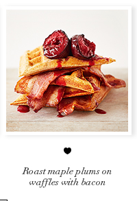 Roast maple plums on waffles with bacon