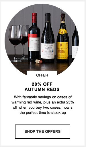 Offer: 20% off autumn reds with fantastic savings on cases of warming red wine, plus an extra 25% off when you buy two cases, now's the perfect time to stock up