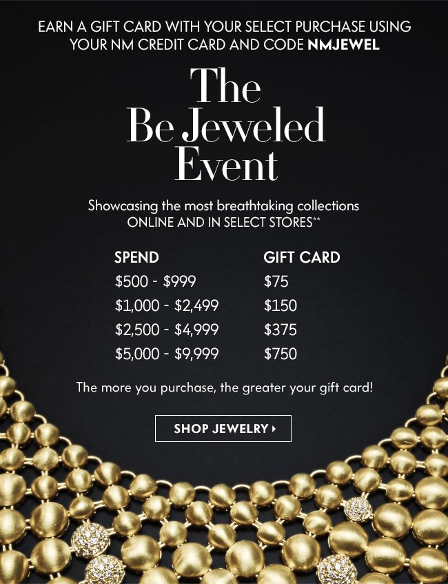 Neiman Marcus: Get a GIFT CARD up to $750! Be Jeweled Event | Milled