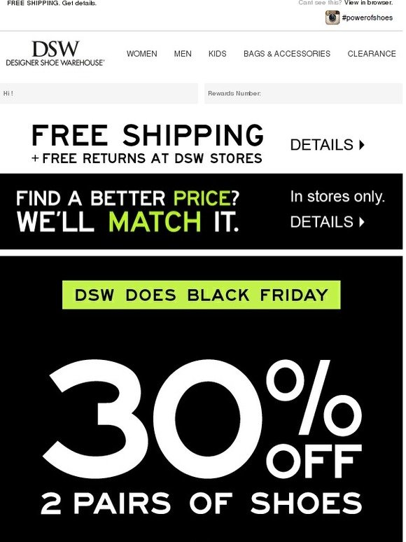 Black Friday is Nov. While DSW hasn't released a Black Friday ad yet, the discount shoe seller does have one promotion to remind us of the reason for the season.