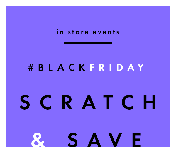 dd8a8796137 In-store event  Scratch   Save! Up to 50% off in stores