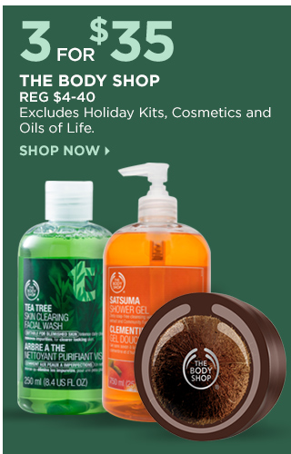 The Body Shop | 3 for $35, Excludes Holiday Kits and Cosmetics and Oils of Life