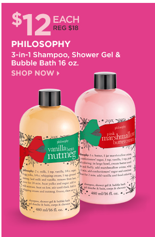 Philosophy | 3 in 1 Shampoo, Shower Gel and Bubble Bath $12 Each
