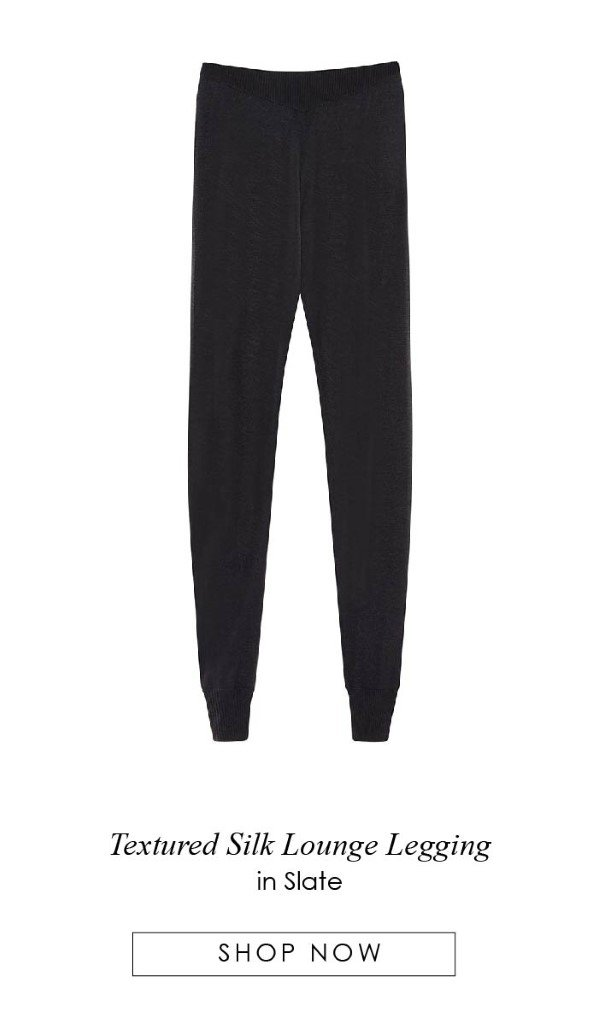 Textured Silk Lounge Legging in Slate