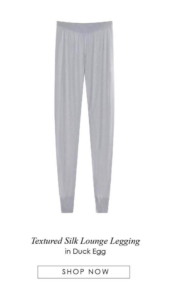 Textured Silk Lounge Legging in Duck Egg