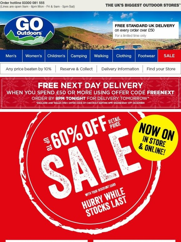 14 rows· Free Delivery to Store Orders placed before 8pm are dispatched for the next day (Monday to Saturday) to the UK mainland. Orders placed after 8pm will arrive the subsequent day. Some orders may take longer if stock is not available however we will confirm the timescale when you are ordering. Site designed by GO Outdoors.
