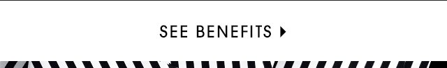SEE BENEFITS