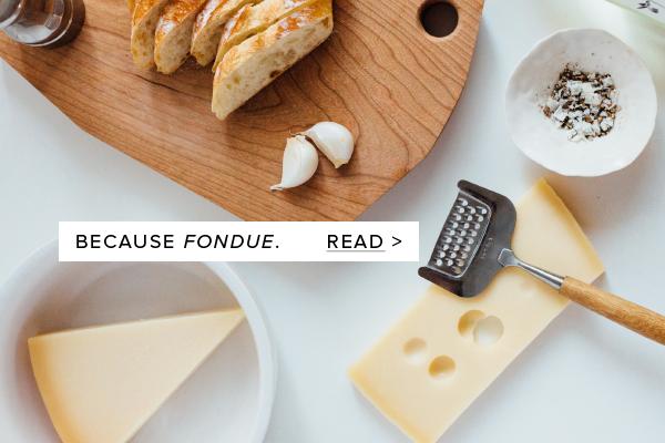 Because fondue.