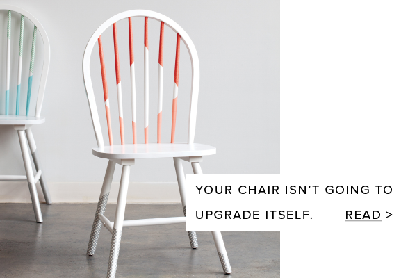 Your chair isn't going to upgrade itself.