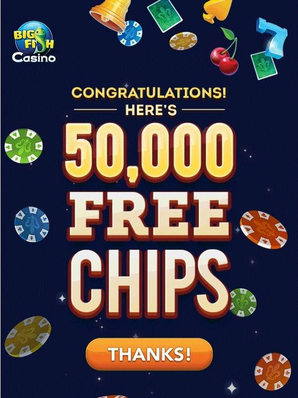 big fish games email exclusive free chips milled