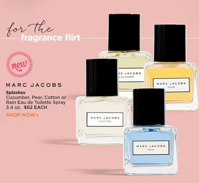 Marc Jacobs | Splashes | Cucumber, Pear, Cotton or Rain Eau de Toilette Spray 3.4 oz. $62 Each