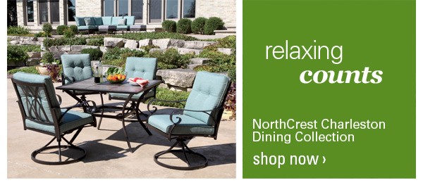 Amazing Shop All Patio Furniture · Relaxing Counts. NorthCrest Charleston Dining  Collection. Shop Now!