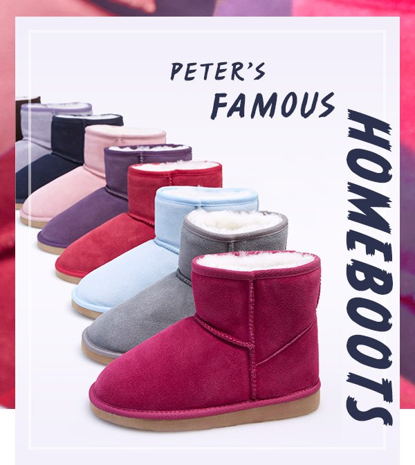 42ec4a61fe Peter Alexander  They re Back! Peter s Famous Homeboots...with a ...