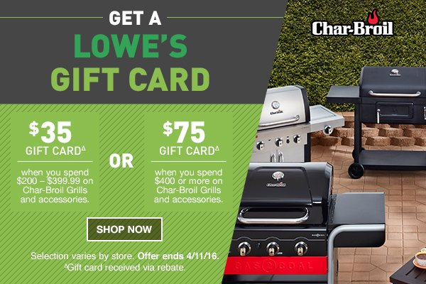 Lowes Get a Gift Card When You Buy Char Broil