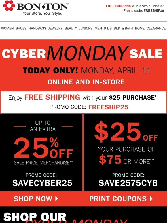 1542a8f9d4 Bonton  It s CYBER MONDAY!  25 coupon + Door Busters • Today only ...