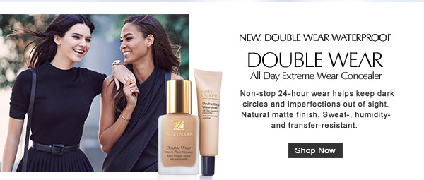 NEW. DOUBLE WEAR WATERPROOF. DOUBLE WEAR All Day Extreme Wear  Concealer. Non-stop 24-hour wear helps keep dark circles and imperfections out of sight. Natural  matte finish. Sweat-, humidiy- and transfer-resistent. SHOP NOW.