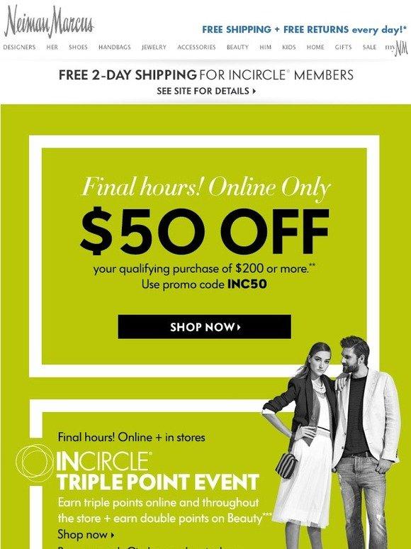 Neiman Marcus: Final hours! $50 off $200 + Triple InCircle ...