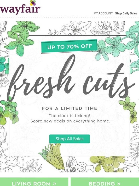 Wayfair It S Here Up To 70 Off Fresh Cuts For A Limited