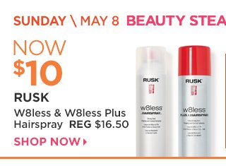 Sunday May 8 Beauty Steal | RUSK W8less and W8less Plus Hairspray Now $10