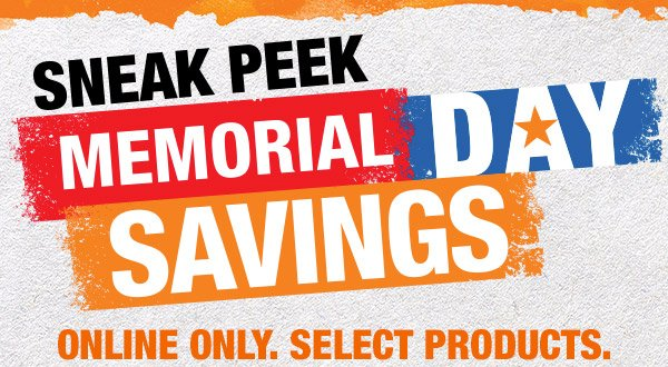 Home Depot: Today Only ★ SNEAK PEEK ★ Memorial Day Savings ...