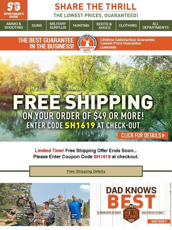 Sportsmans Guide Coupons. Sportsmans Guide is the best way to get the great deals on outdoor sports and activites, such as: shooting, hunting, fishing, boating, camping.