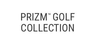 PRIZM™ GOLF COLLECTION
