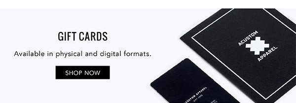 GIFT CARDS. Available in physical and digital formats. SHOP NOW