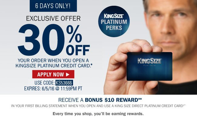 King Size: Apply for our Platinum Card & Get 30% Off Your Order ...